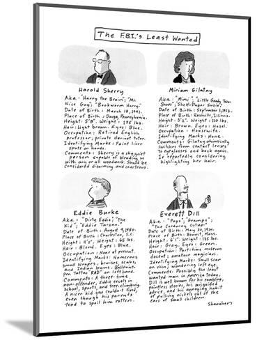 The F.B.I.'s Least Wanted. - New Yorker Cartoon-Danny Shanahan-Mounted Premium Giclee Print