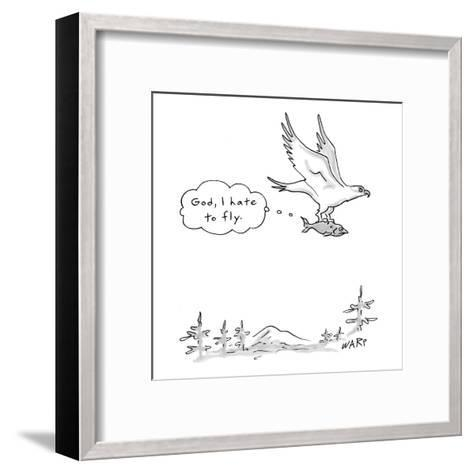 Fish being carried by bird of prey thinking, 'God, I hate to fly.' - New Yorker Cartoon-Kim Warp-Framed Art Print