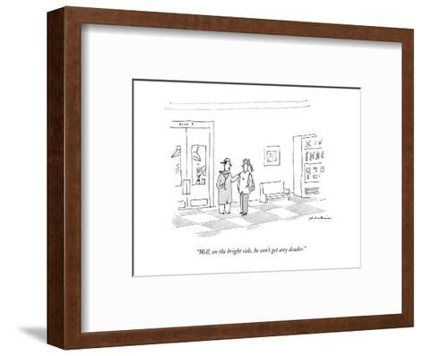 """""""Well, on the bright side, he can't get any deader."""" - New Yorker Cartoon-Michael Maslin-Framed Art Print"""
