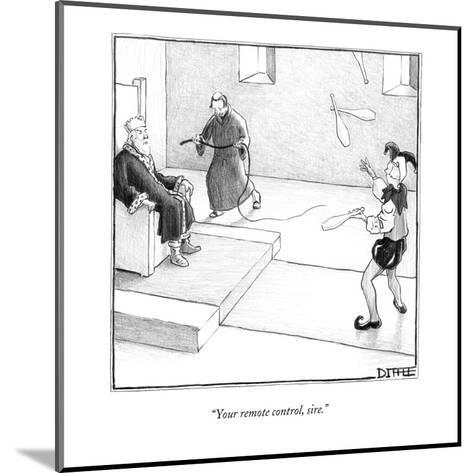 """""""Your remote control, sire."""" - New Yorker Cartoon-Matthew Diffee-Mounted Premium Giclee Print"""