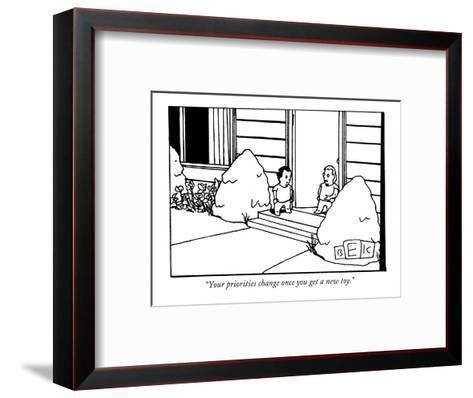 """""""Your priorities change once you get a new toy."""" - New Yorker Cartoon-Bruce Eric Kaplan-Framed Art Print"""