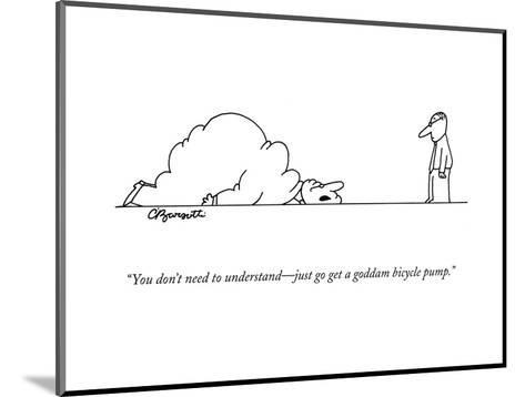 """""""You don't need to understand?just go get a goddam bicycle pump."""" - New Yorker Cartoon-Charles Barsotti-Mounted Premium Giclee Print"""
