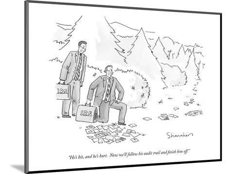 """""""He's hit, and he's hurt.  Now we'll follow his audit trail and finish him?"""" - New Yorker Cartoon-Danny Shanahan-Mounted Premium Giclee Print"""