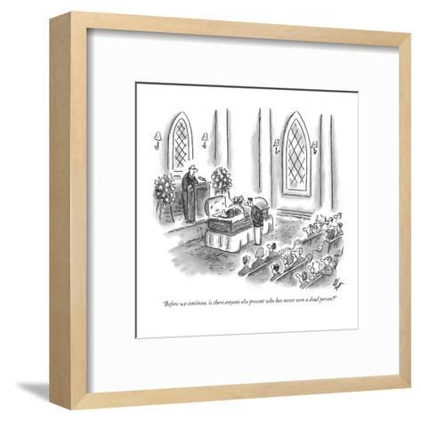 """Before we continue, is there anyone else present who has never seen a dea?"" - New Yorker Cartoon-Frank Cotham-Framed Art Print"