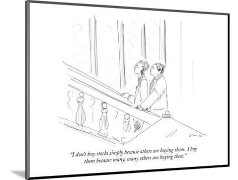 """I don't buy stocks simply because others are buying them.  I buy them bec?"" - New Yorker Cartoon-Richard Cline-Mounted Premium Giclee Print"