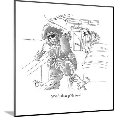 """""""Not in front of the crew!"""" - New Yorker Cartoon-Gahan Wilson-Mounted Premium Giclee Print"""