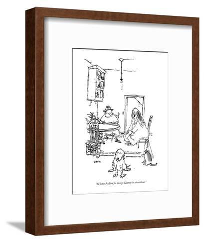 """""""I'd leave Redford for George Clooney in a heartbeat."""" - New Yorker Cartoon-George Booth-Framed Art Print"""