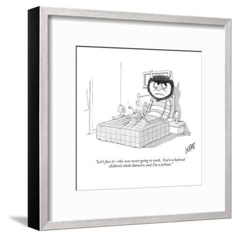 """""""Let's face it?this was never going to work.  You're a beloved children's-?-Glen Le Lievre-Framed Art Print"""