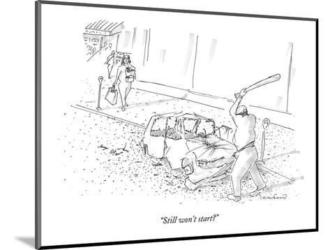 """Still won't start?"" - New Yorker Cartoon-Michael Crawford-Mounted Premium Giclee Print"