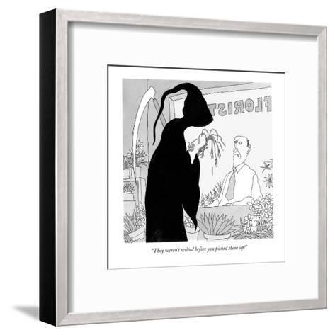 """They weren't wilted before you picked them up!"" - New Yorker Cartoon-Gahan Wilson-Framed Art Print"