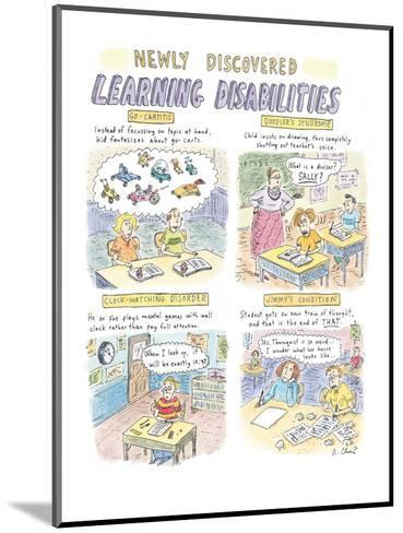 Newly Discovered Learning Disabilities - New Yorker Cartoon-Roz Chast-Mounted Premium Giclee Print