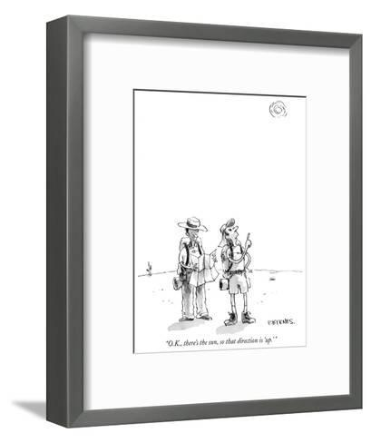 """O.K., there's the sun, so that direction is 'up.' "" - New Yorker Cartoon-Pat Byrnes-Framed Art Print"