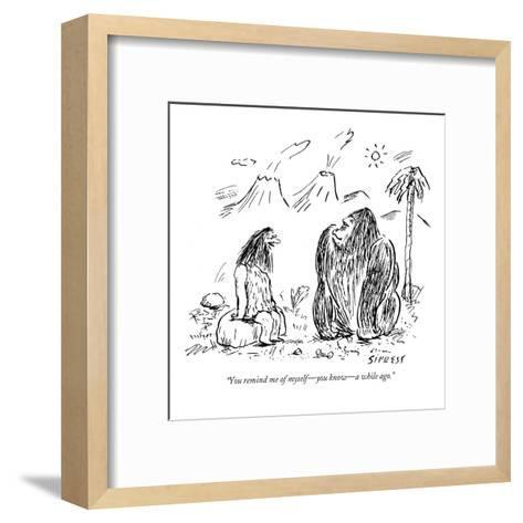 """""""You remind me of myself?you know?a while ago."""" - New Yorker Cartoon-David Sipress-Framed Art Print"""