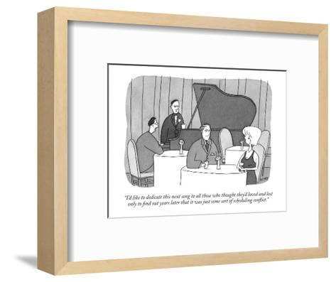 """""""I'd like to dedicate this next song to all those who thought they'd loved?"""" - New Yorker Cartoon-Peter C. Vey-Framed Art Print"""