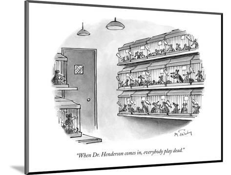 """""""When Dr. Henderson comes in, everybody play dead."""" - New Yorker Cartoon-Mike Twohy-Mounted Premium Giclee Print"""