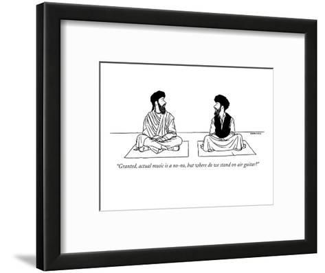 """""""Granted, actual music is a no-no, but where do we stand on air guitar?"""" - New Yorker Cartoon-Alex Gregory-Framed Art Print"""