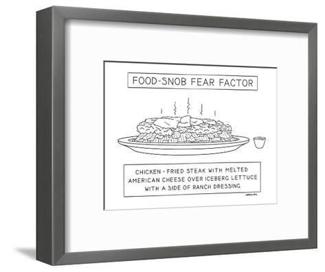 Food Snob Fear Factor - New Yorker Cartoon-Alex Gregory-Framed Art Print