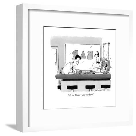 """""""It's the Bride?are you here?"""" - New Yorker Cartoon-John Caldwell-Framed Art Print"""