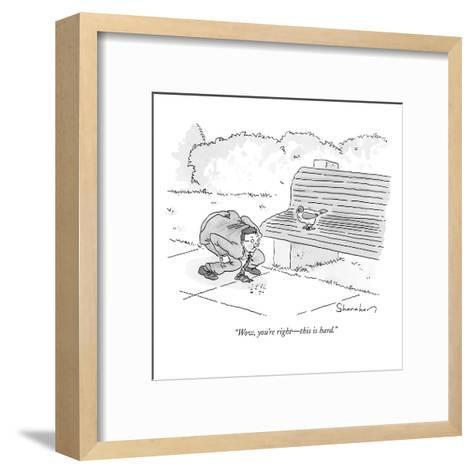 """""""Wow, you're right?this is hard."""" - New Yorker Cartoon-Danny Shanahan-Framed Art Print"""