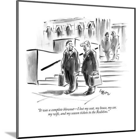 """""""It was a complete blowout?I lost my seat, my house, my car,  my wife, and?-Lee Lorenz-Mounted Premium Giclee Print"""
