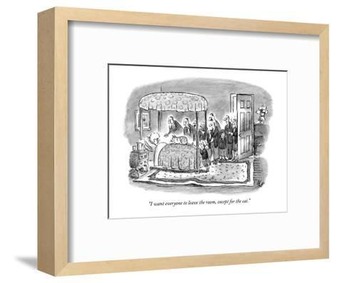 """""""I want everyone to leave the room, except for the cat."""" - New Yorker Cartoon-Frank Cotham-Framed Art Print"""