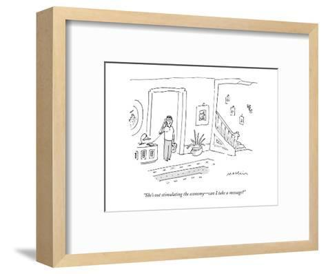 """She's out stimulating the economy?can I take a message?"" - New Yorker Cartoon-Michael Maslin-Framed Art Print"