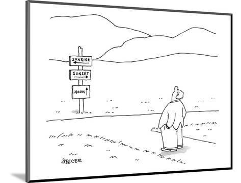 A man stands at directional signs for sunrise, sunset, and noon.  He looks? - New Yorker Cartoon-Jack Ziegler-Mounted Premium Giclee Print