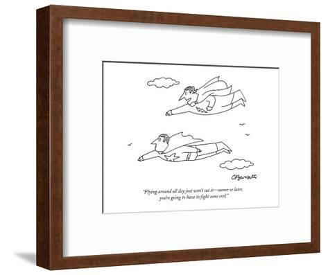 """""""Flying around all day just won't cut it?sooner or later, you're going to ?-Charles Barsotti-Framed Art Print"""