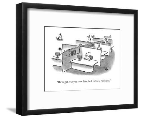 """""""We've got to try to coax him back into his enclosure."""" - New Yorker Cartoon-Frank Cotham-Framed Art Print"""