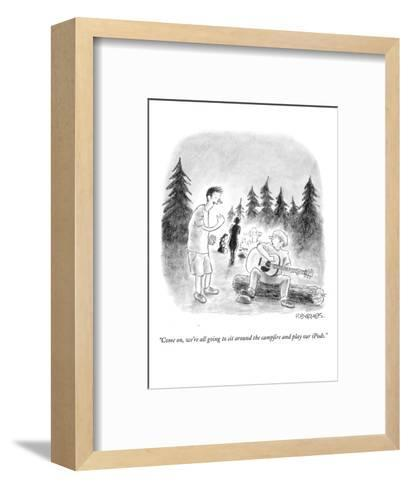 """""""Come on, we're all going to sit around the campfire and play our iPods."""" - New Yorker Cartoon-Pat Byrnes-Framed Art Print"""