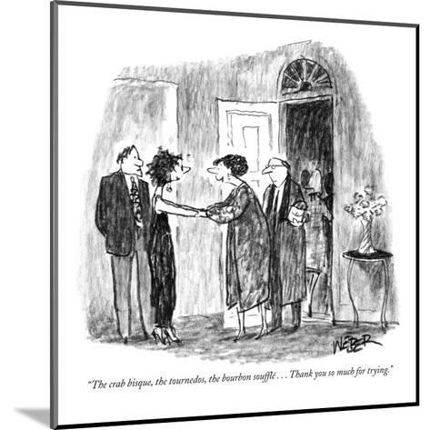 """""""The crab bisque, the tournedos, the bourbon  souffl? . . . Thank you so m?"""" - New Yorker Cartoon-Robert Weber-Mounted Premium Giclee Print"""