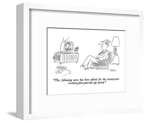 """The following news has been edited for the twenty-one-to-thirty-five- yea?"" - New Yorker Cartoon-Dean Vietor-Framed Art Print"