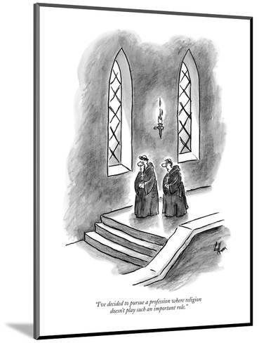 """I've decided to pursue a profession where religion doesn't play such an i?"" - New Yorker Cartoon-Frank Cotham-Mounted Premium Giclee Print"