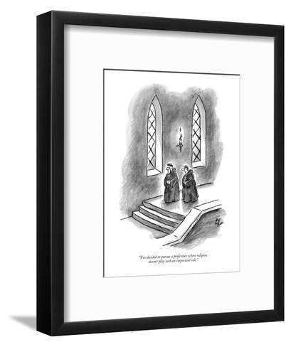 """I've decided to pursue a profession where religion doesn't play such an i?"" - New Yorker Cartoon-Frank Cotham-Framed Art Print"