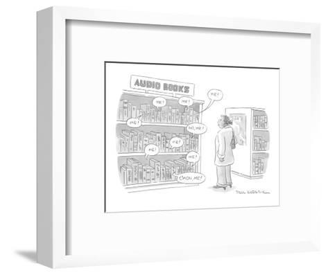 "A shelf of audio books calls out to a customer ""me!"" ""no, me!"" ""c'mon, me!? - New Yorker Cartoon-Paul Karasik-Framed Art Print"