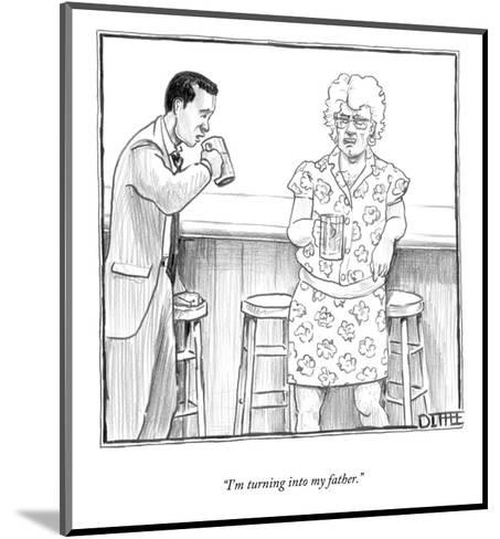 """""""I'm turning into my father."""" - New Yorker Cartoon-Matthew Diffee-Mounted Premium Giclee Print"""