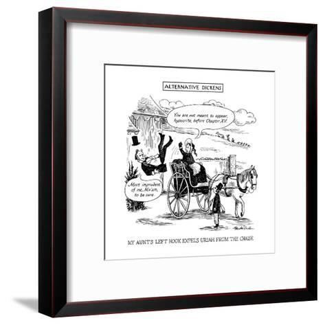 Alternative Dickens-My Aunt's Left Hook Expels Uriah From The Chaise - New Yorker Cartoon-J.B. Handelsman-Framed Art Print