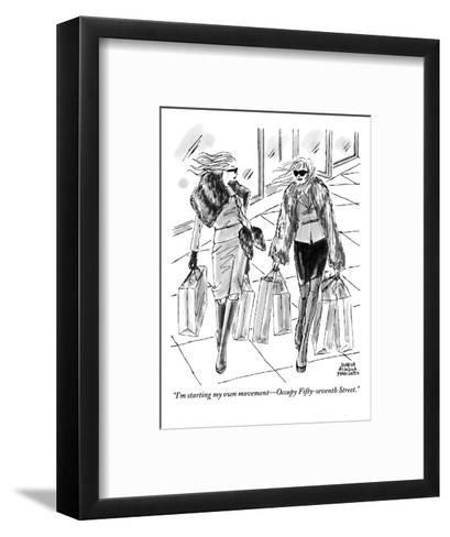"""""""I'm starting my own movement?Occupy Fifty-Seventh Street."""" - New Yorker Cartoon-Marisa Acocella Marchetto-Framed Art Print"""