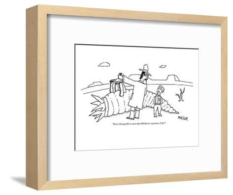 """Don't tell any folks in town that Old Bessie's a parasite, O.K.?"" - New Yorker Cartoon-Peter Mueller-Framed Art Print"
