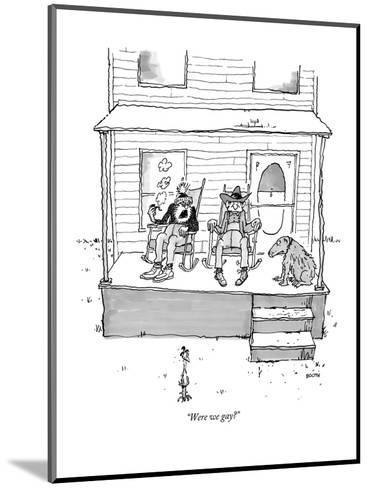 """""""Were we gay?"""" - New Yorker Cartoon-George Booth-Mounted Premium Giclee Print"""