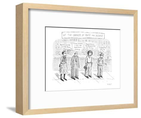 """At the Corner of Irate and Insane"" - New Yorker Cartoon-Roz Chast-Framed Art Print"