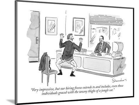 """""""Very impressive, but our hiring freeze extends to and includes, even thos?"""" - New Yorker Cartoon-Danny Shanahan-Mounted Premium Giclee Print"""