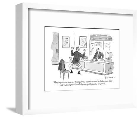 """""""Very impressive, but our hiring freeze extends to and includes, even thos?"""" - New Yorker Cartoon-Danny Shanahan-Framed Art Print"""
