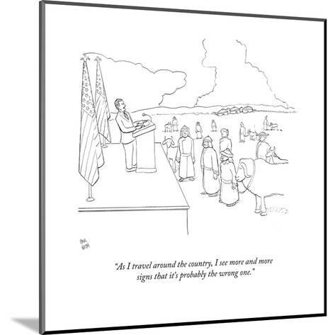 """""""As I travel around the country, I see more and more signs that it's proba?"""" - New Yorker Cartoon-Paul Noth-Mounted Premium Giclee Print"""