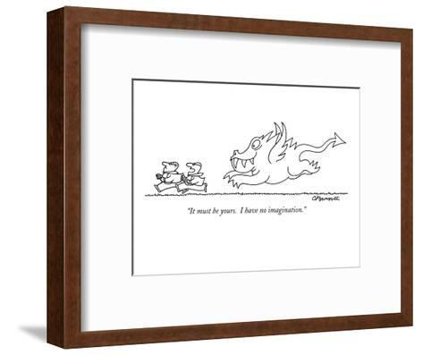 """""""It must be yours.  I have no imagination."""" - New Yorker Cartoon-Charles Barsotti-Framed Art Print"""