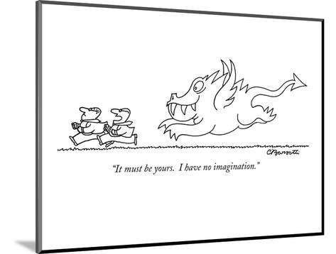 """""""It must be yours.  I have no imagination."""" - New Yorker Cartoon-Charles Barsotti-Mounted Premium Giclee Print"""