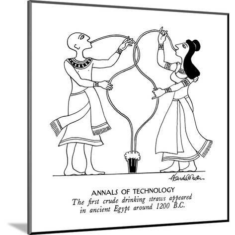 Annals of Technology-The first crude drinking straws appeared in ancient E? - New Yorker Cartoon-J.B. Handelsman-Mounted Premium Giclee Print
