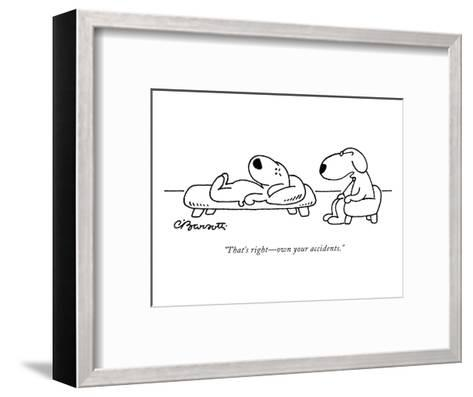 """That's right?own your accidents."" - New Yorker Cartoon-Charles Barsotti-Framed Art Print"