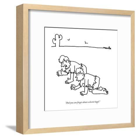 """""""And you can forget about a decent bagel."""" - New Yorker Cartoon-Ariel Molvig-Framed Art Print"""