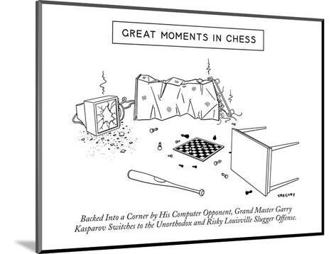 """Great Moments in Chess""-Backed into a Corner by His Computer Opponent, Gr? - New Yorker Cartoon-Alex Gregory-Mounted Premium Giclee Print"